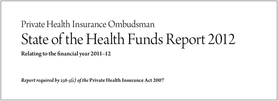 financial year 2011 12 Report required by