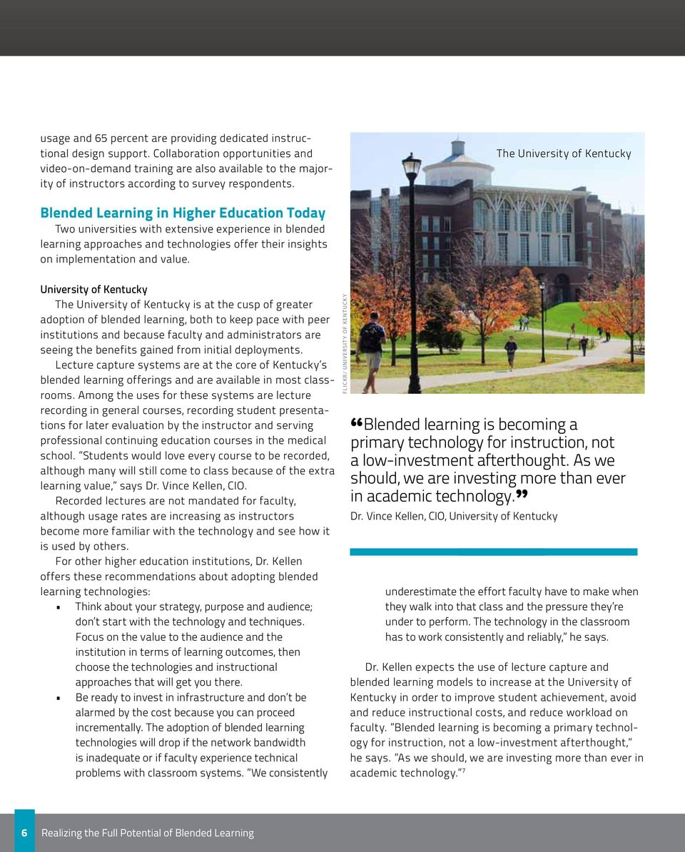 The University of Kentucky Blended Learning in Higher Education Today Two universities with extensive experience in blended learning approaches and technologies offer their insights on implementation