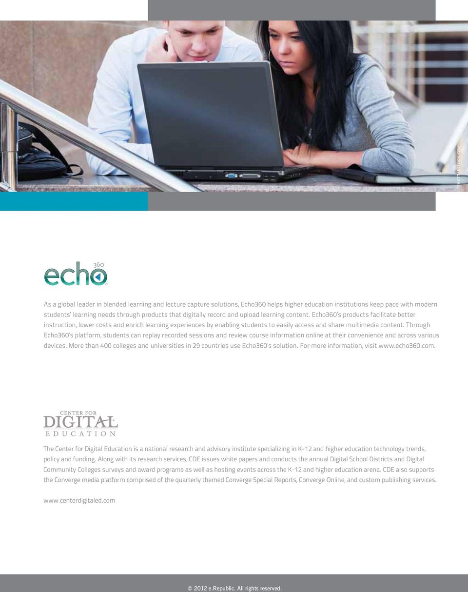 record and upload learning content. Echo360 s products facilitate better instruction, lower costs and enrich learning experiences by enabling students to easily access and share multimedia content.