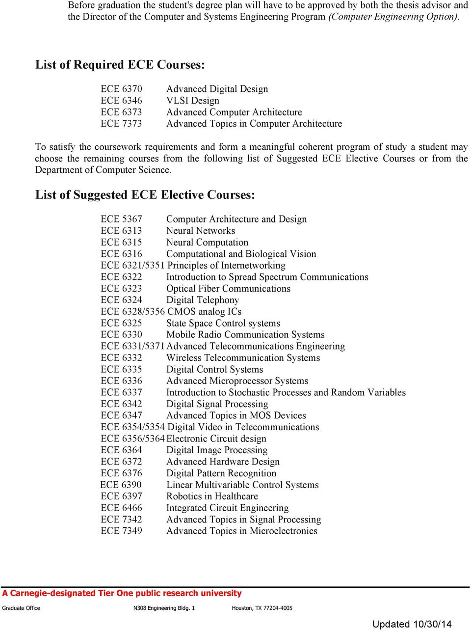 requirements and form a meaningful coherent program of study a student may choose the remaining courses from the following list of Suggested ECE Elective Courses or from the Department of Computer