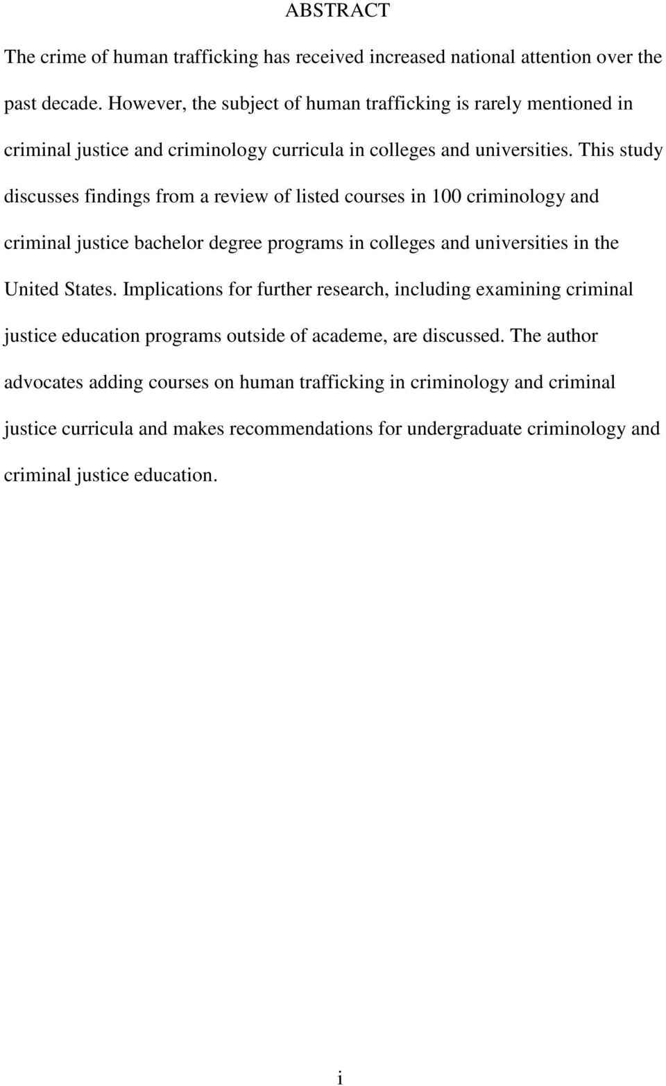 This study discusses findings from a review of listed courses in 100 criminology and criminal justice bachelor degree programs in colleges and universities in the United States.