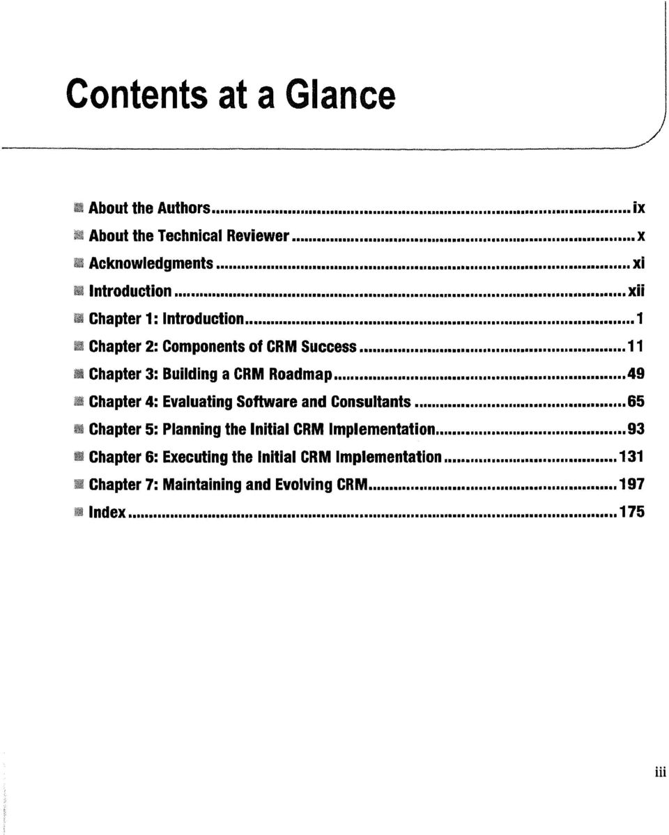 49 Chapter 4: Evaluating Software and Consultants 65 Chapter 5: Planning the Initial CRM Implementation 93 a