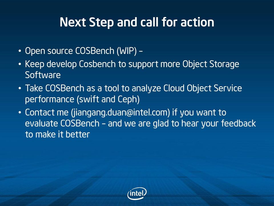 Object Service performance (swift and Ceph) Contact me (jiangang.duan@intel.