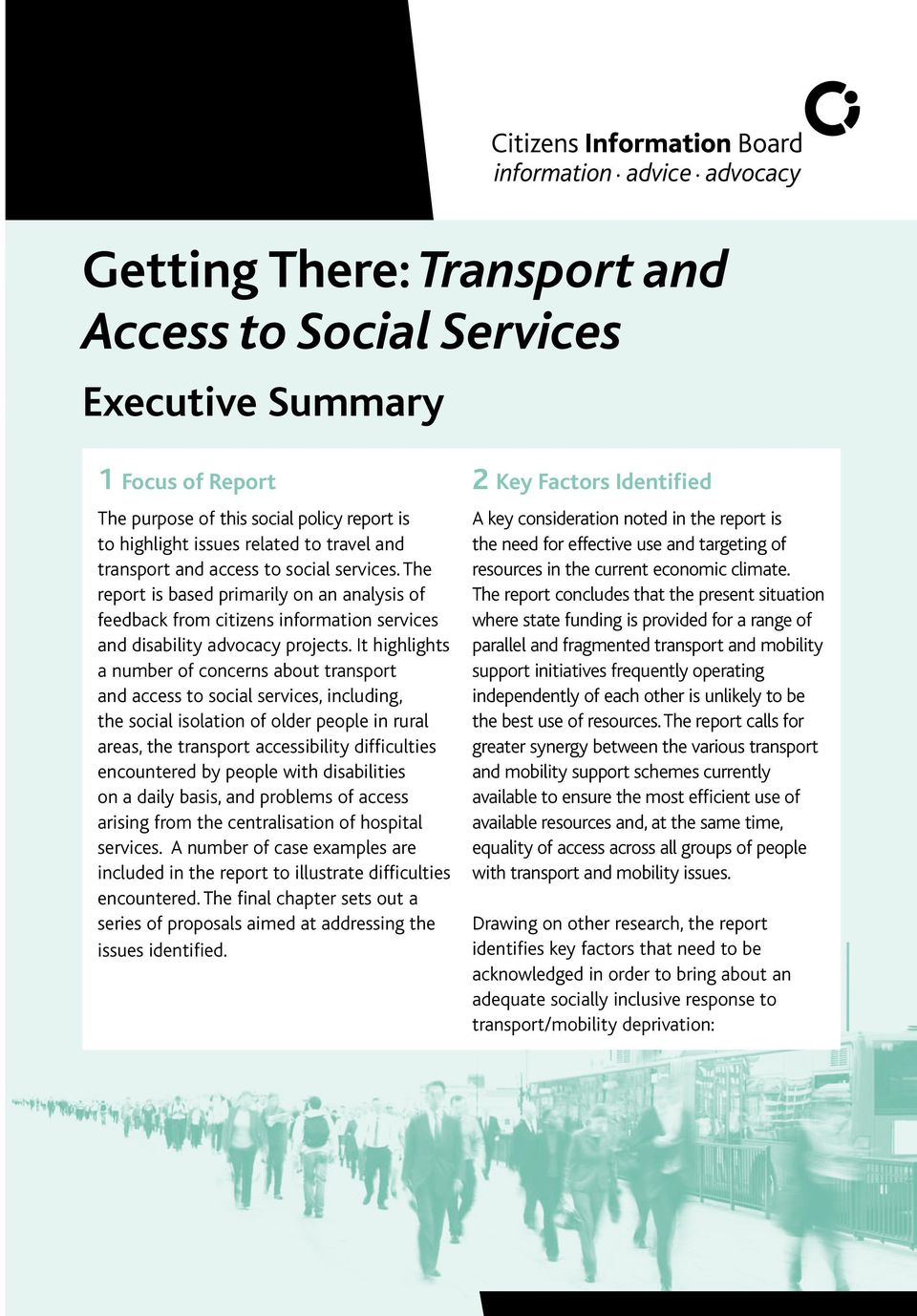 It highlights a number of concerns about transport and access to social services, including, the social isolation of older people in rural areas, the transport accessibility difficulties encountered