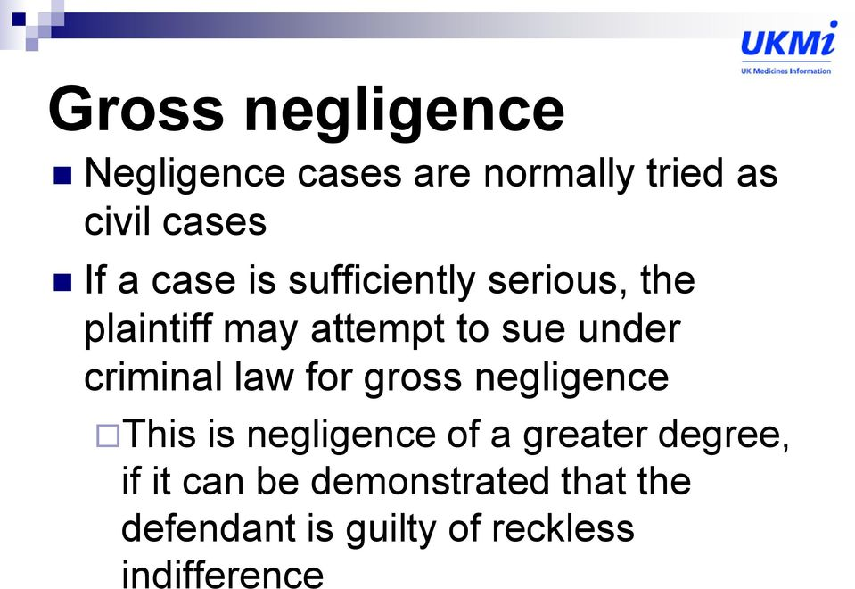 criminal law for gross negligence This is negligence of a greater degree,
