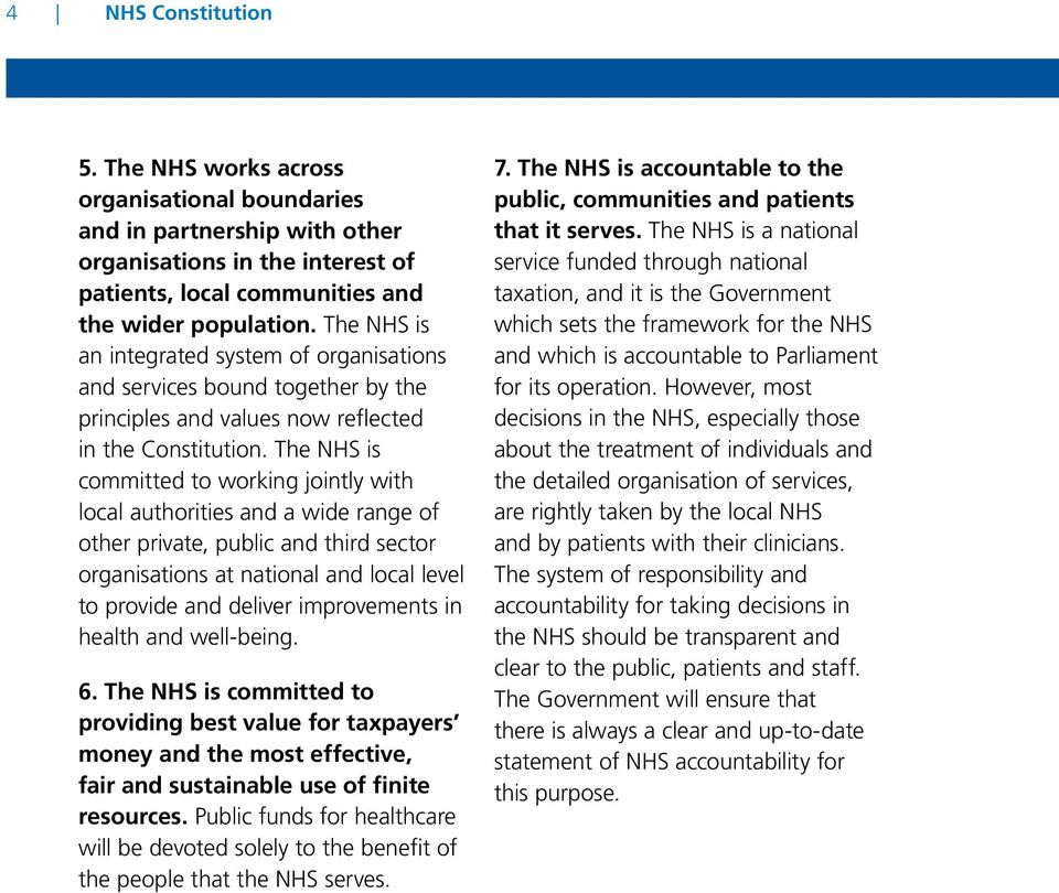 The NHS is committed to working jointly with local authorities and a wide range of other private, public and third sector organisations at national and local level to provide and deliver improvements