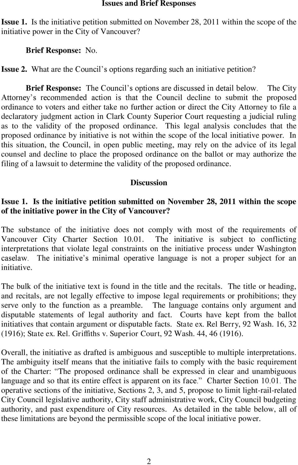 The City Attorney s recommended action is that the Council decline to submit the proposed ordinance to voters and either take no further action or direct the City Attorney to file a declaratory