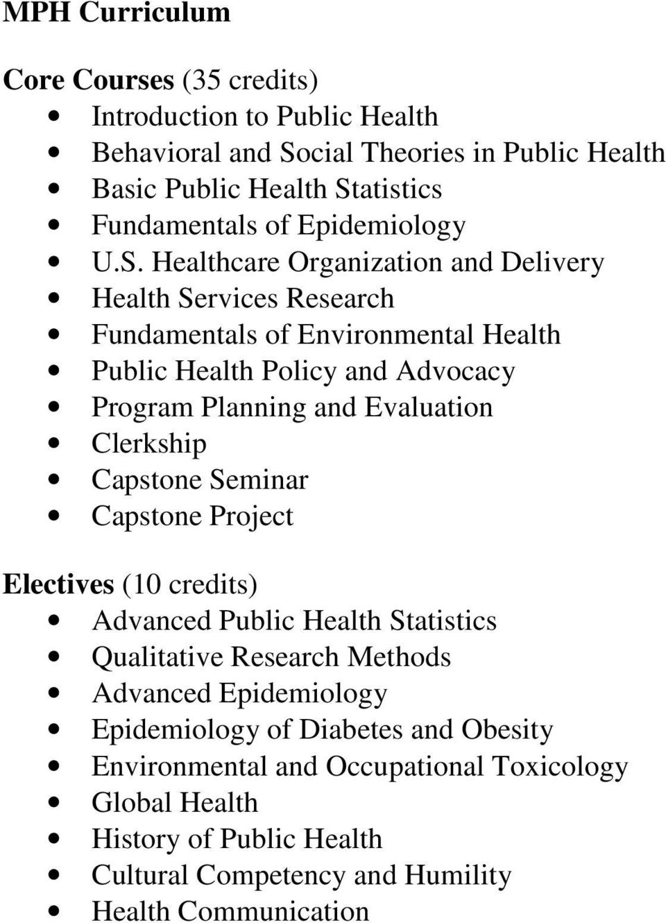 Healthcare Organization and Delivery Health Services Research Fundamentals of Environmental Health Public Health Policy and Advocacy Program Planning and Evaluation