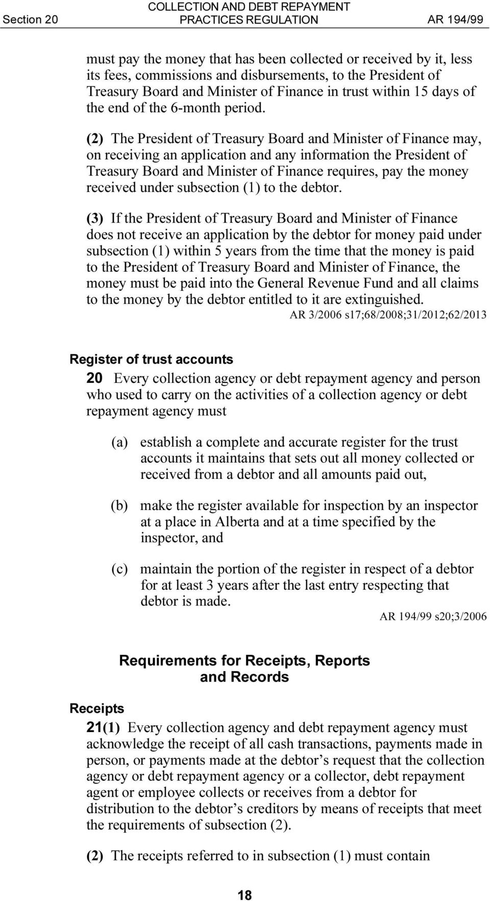 (2) The President of Treasury Board and Minister of Finance may, on receiving an application and any information the President of Treasury Board and Minister of Finance requires, pay the money