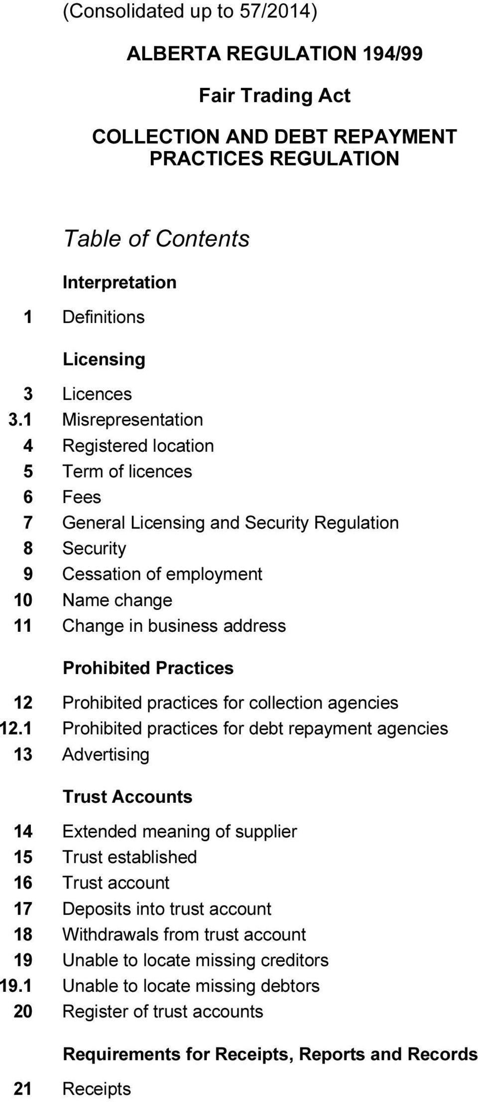 Prohibited Practices 12 Prohibited practices for collection agencies 12.