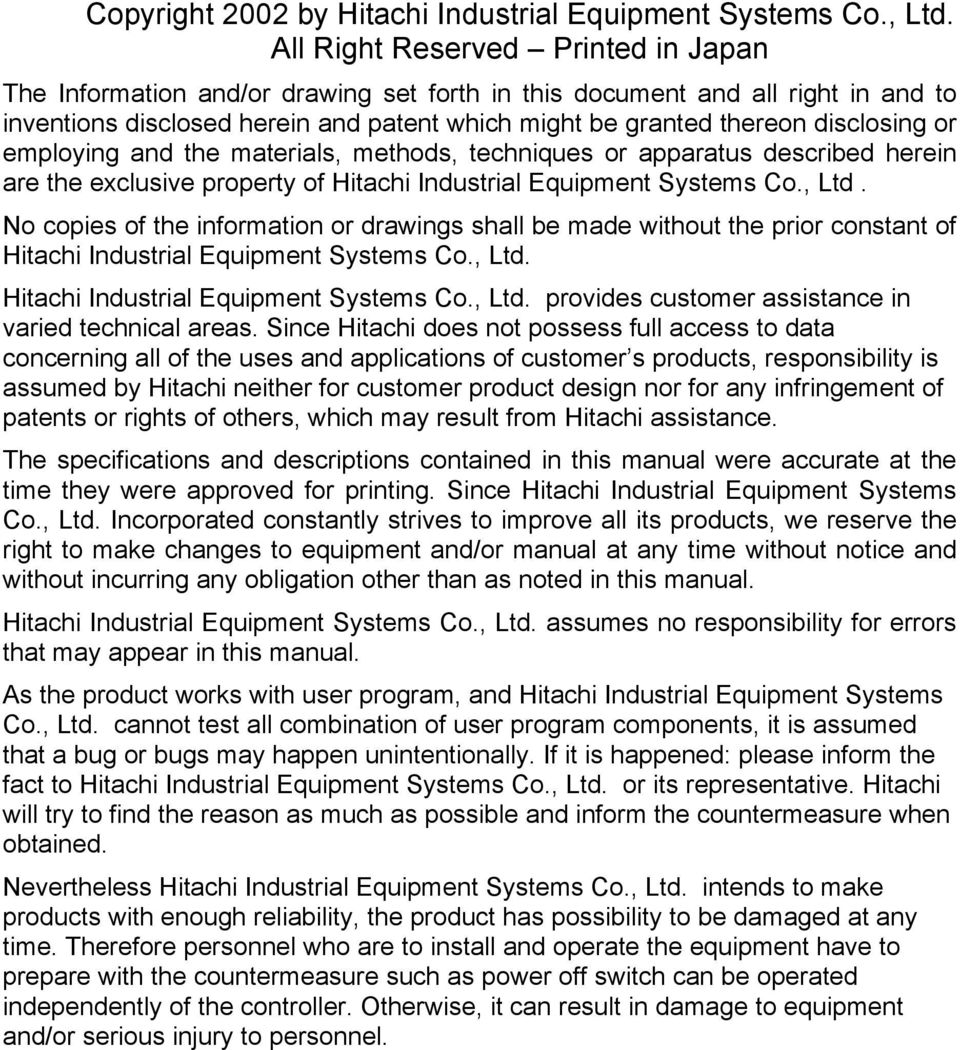 or employing and the materials, methods, techniques or apparatus described herein are the exclusive property of Hitachi Industrial Equipment Systems Co., Ltd.