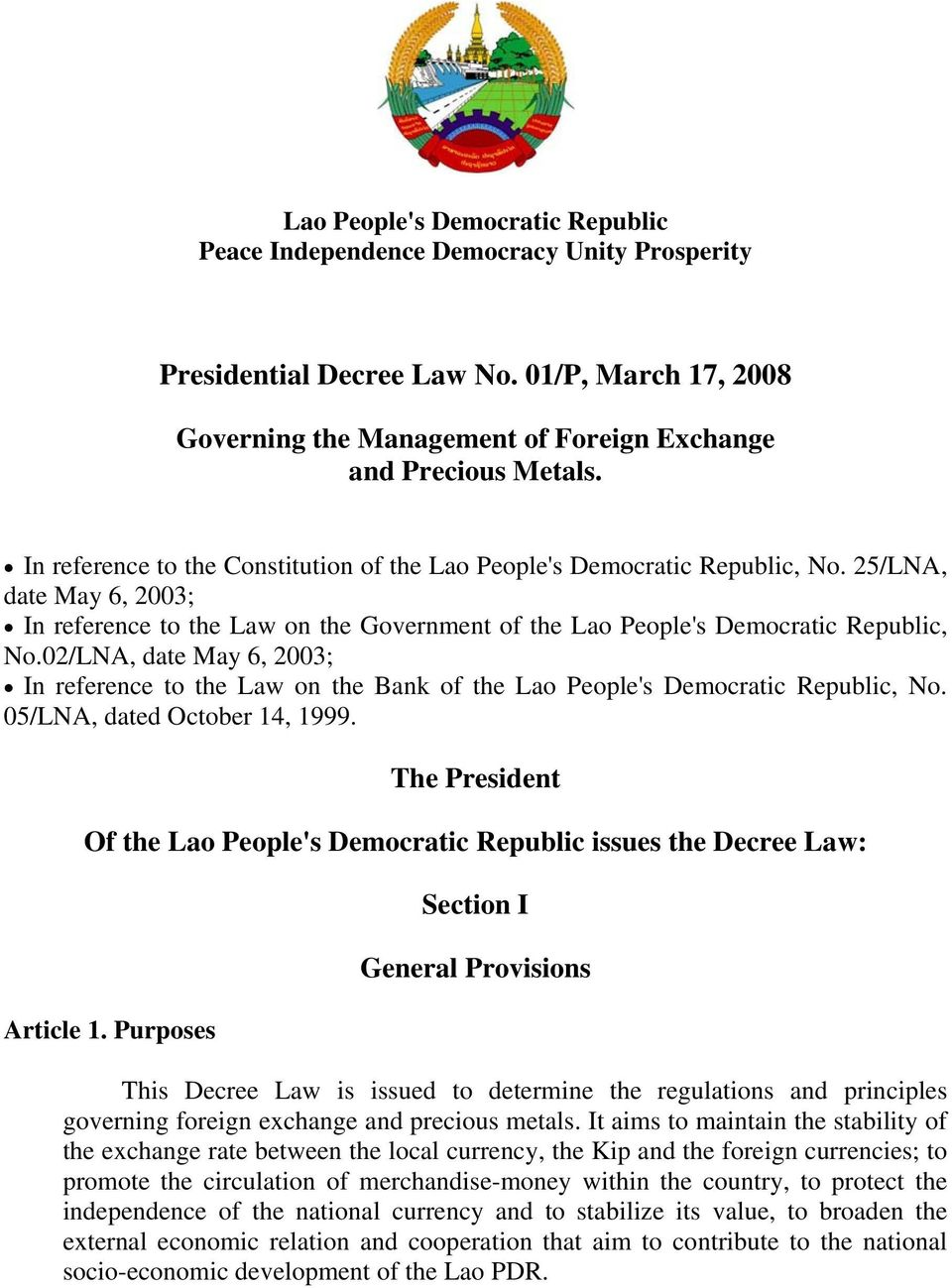 02/LNA, date May 6, 2003; In reference to the Law on the Bank of the Lao People's Democratic Republic, No. 05/LNA, dated October 14, 1999.