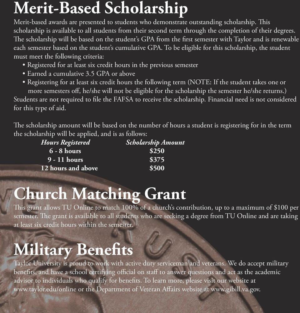 The scholarship will be based on the student s GPA from the first semester with Taylor and is renewable each semester based on the student s cumulative GPA.
