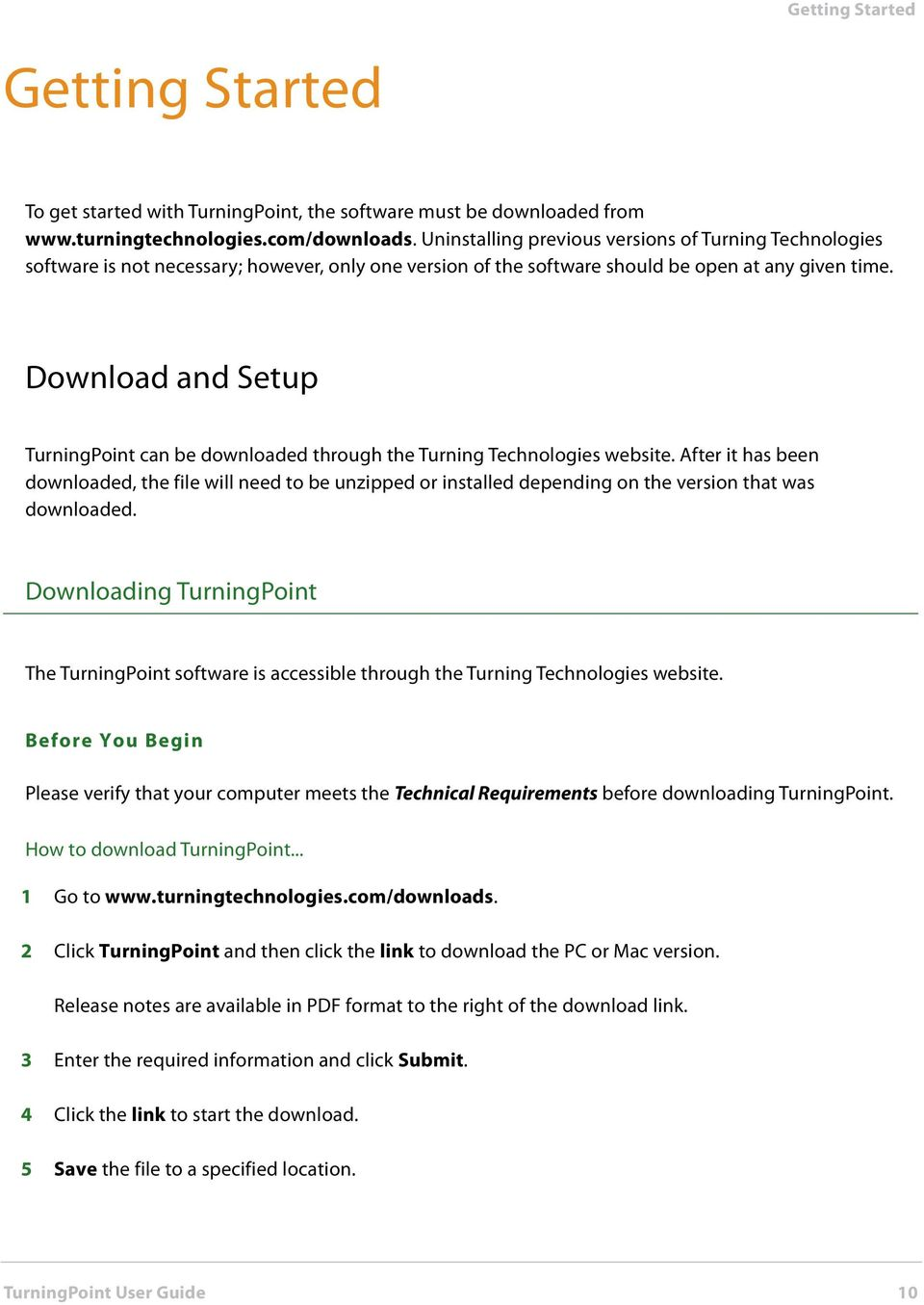 Download and Setup TurningPoint can be downloaded through the Turning Technologies website.