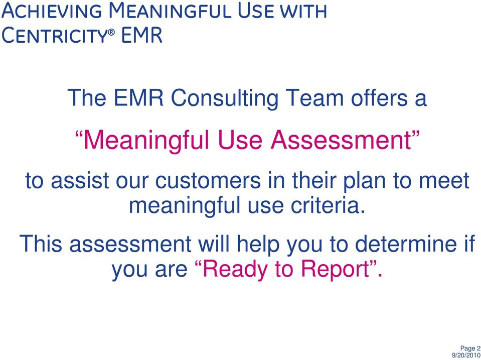our customers in their plan to meet meaningful use criteria.