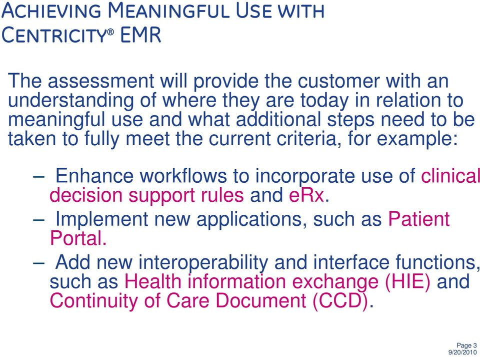 Enhance workflows to incorporate use of clinical decision support rules and erx.