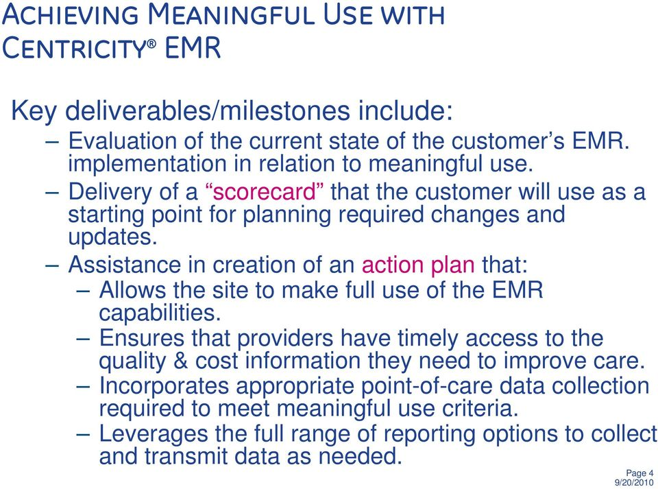 Assistance in creation of an action plan that: Allows the site to make full use of the EMR capabilities.