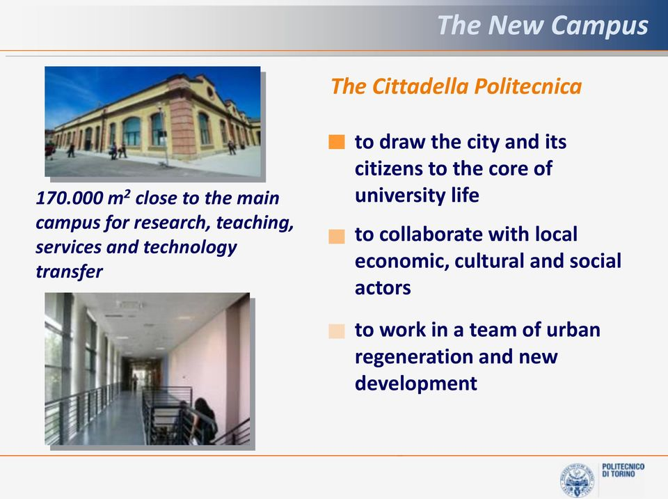 transfer to draw the city and its citizens to the core of university life to
