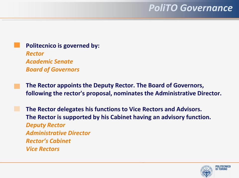 The Board of Governors, following the rector's proposal, nominates the Administrative Director.