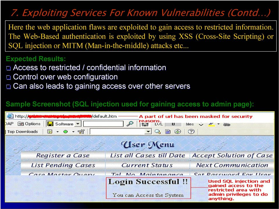 The Web-Based authentication is exploited by using XSS (Cross-Site Scripting) or SQL injection or MITM (Man-in-the-middle)