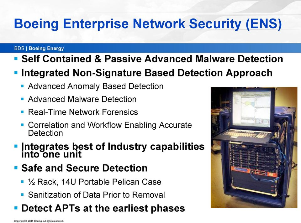 Correlation and Workflow Enabling Accurate Detection Integrates best of Industry capabilities into one unit Safe and