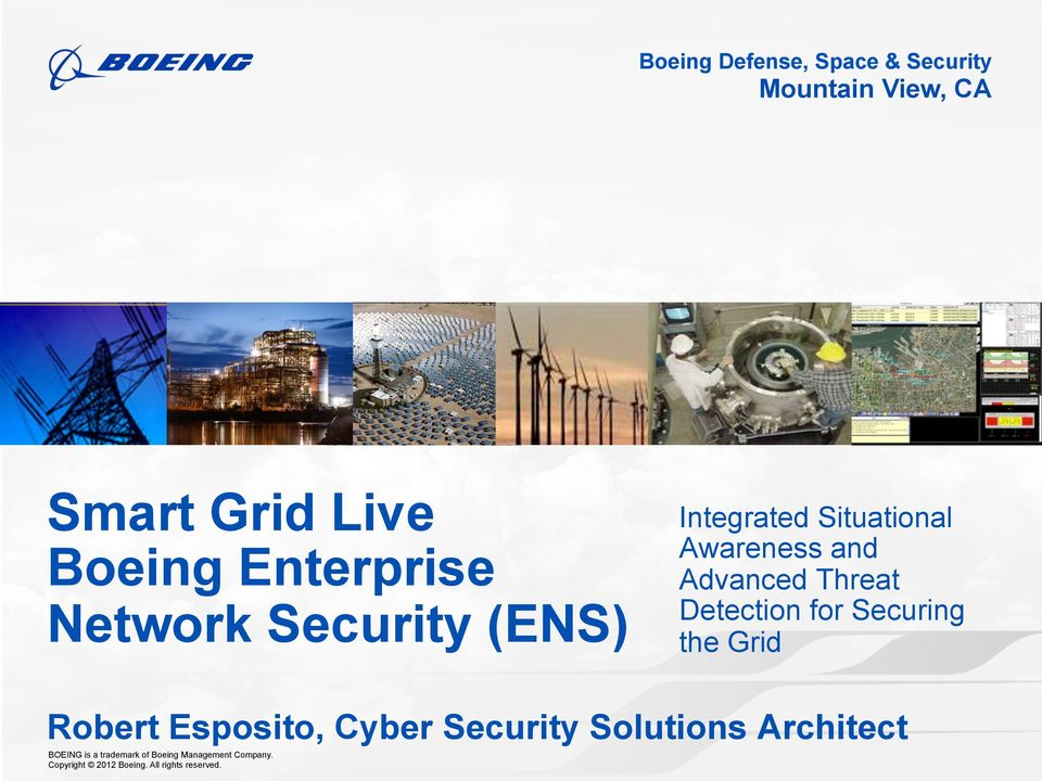 Integrated Situational Awareness and Advanced Threat Detection for Securing the Grid BOEING P Distribution