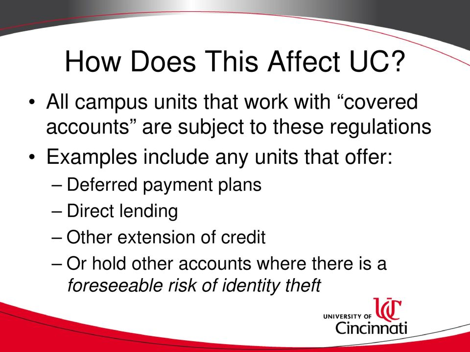 regulations Examples include any units that offer: Deferred payment