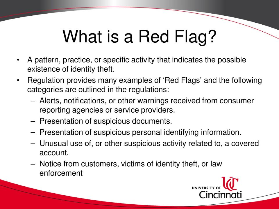 warnings received from consumer reporting agencies or service providers. Presentation of suspicious documents.