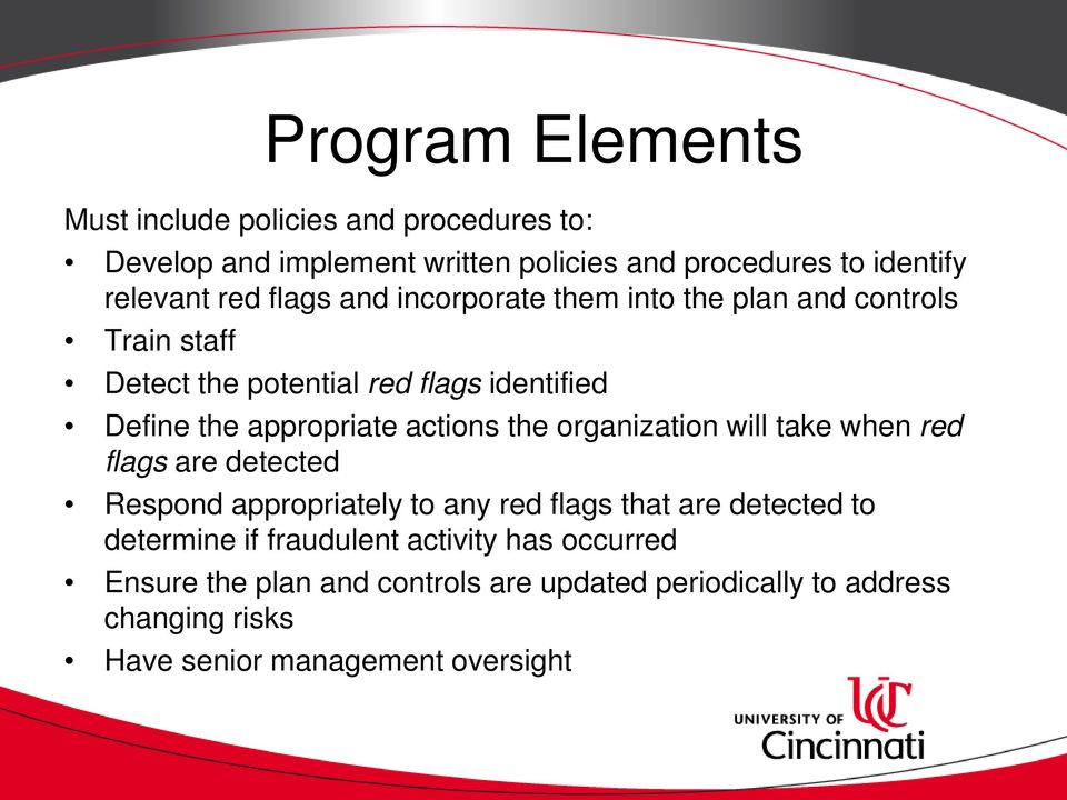 actions the organization will take when red flags are detected Respond appropriately to any red flags that are detected to determine if