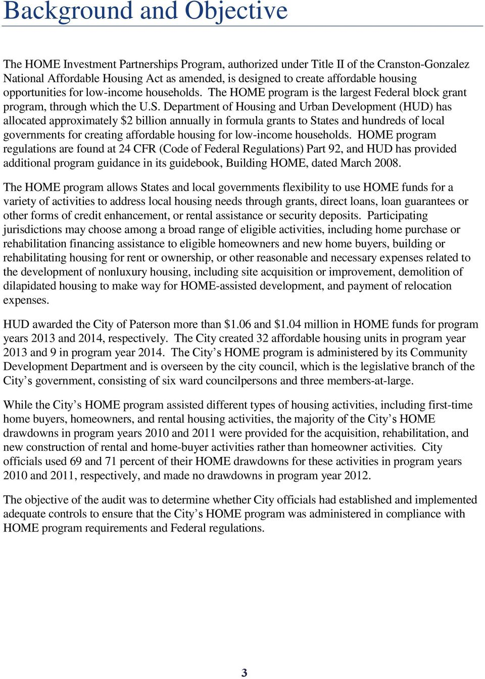 Department of Housing and Urban Development (HUD) has allocated approximately $2 billion annually in formula grants to States and hundreds of local governments for creating affordable housing for
