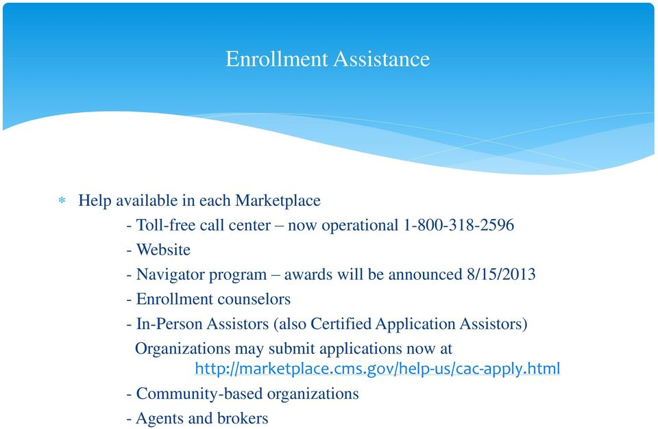 counselors - In-Person Assistors (also Certified Application Assistors) Organizations may submit