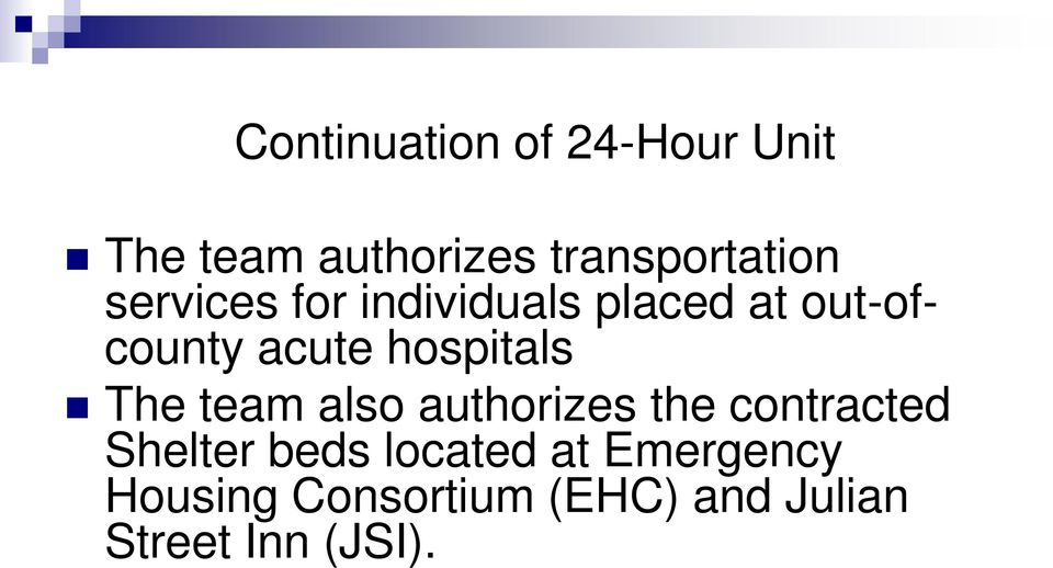 The team also authorizes the contracted Shelter beds located at