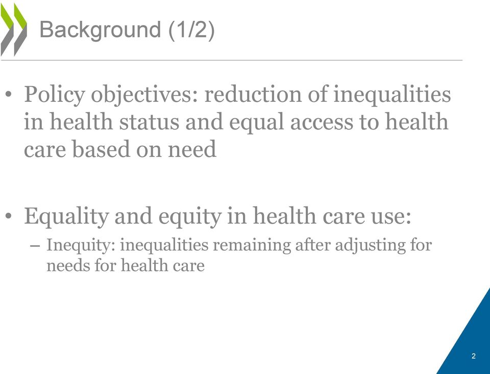care based on need Equality and equity in health care use: