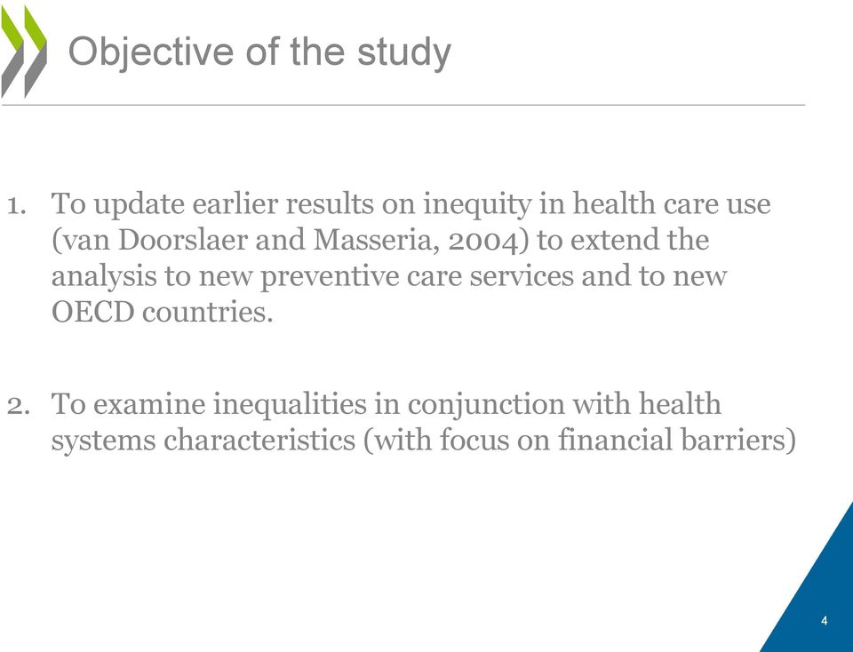 Masseria, 2004) to extend the analysis to new preventive care services and to