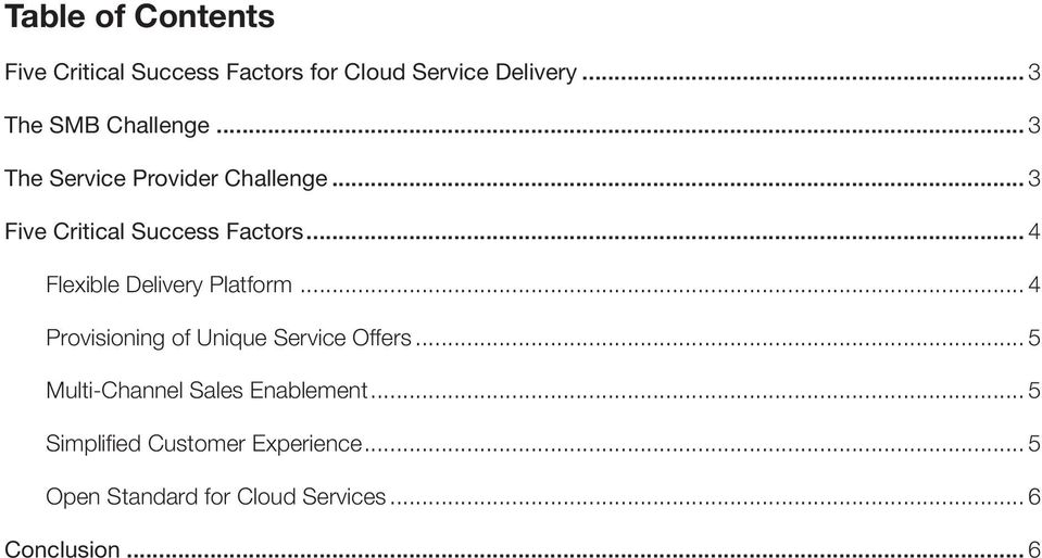 .. 4 Flexible Delivery Platform... 4 Provisioning of Unique Service Offers.