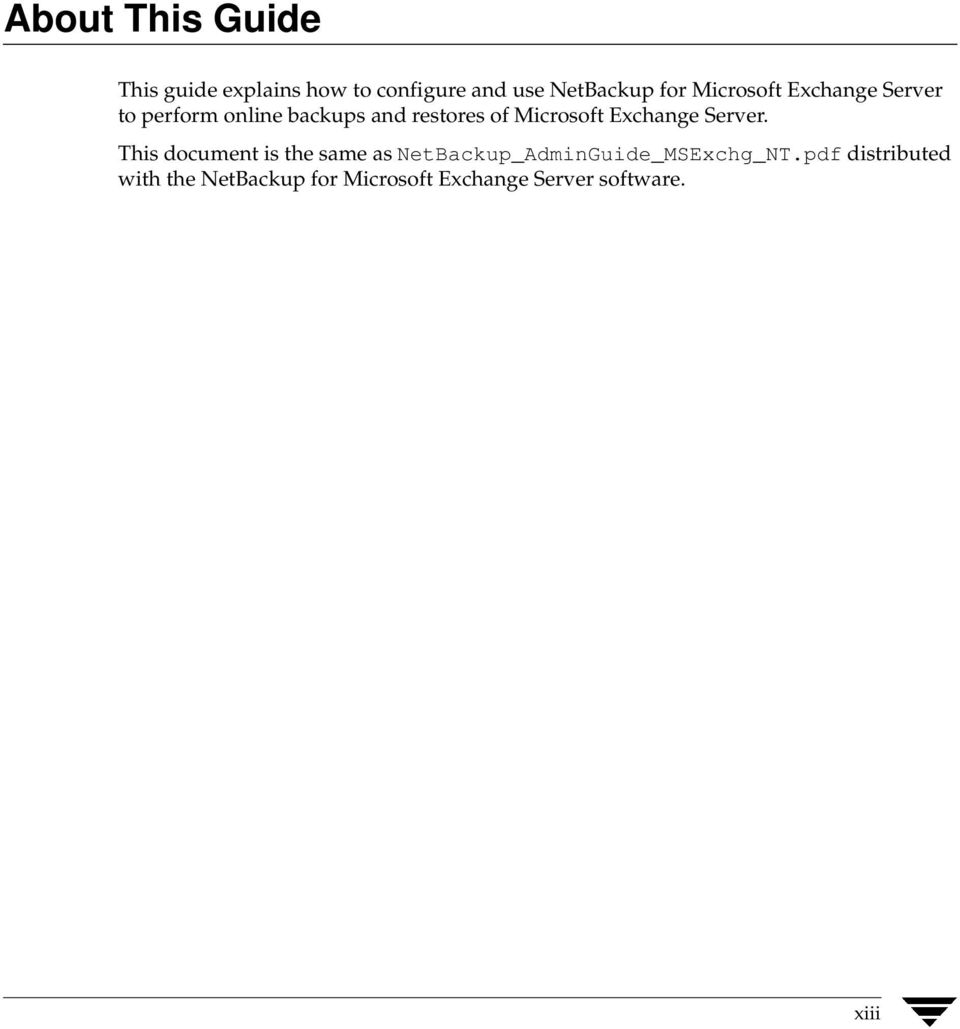 Exchange Server. This document is the same as NetBackup_AdminGuide_MSExchg_NT.