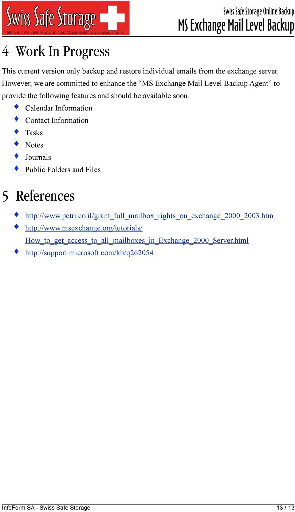 Calendar Information Contact Information Tasks Notes Journals Public Folders and Files 5 References http://www.petri.co.