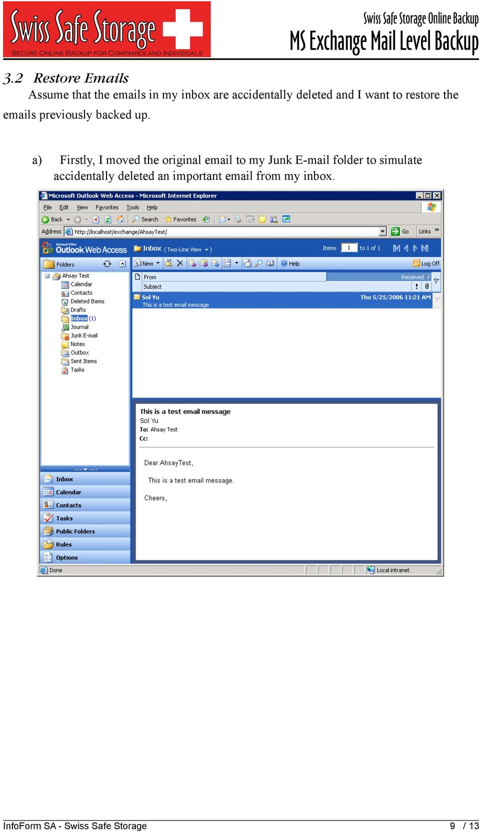 Swiss Safe Storage Online Backup a) Firstly, I moved the original email to my Junk