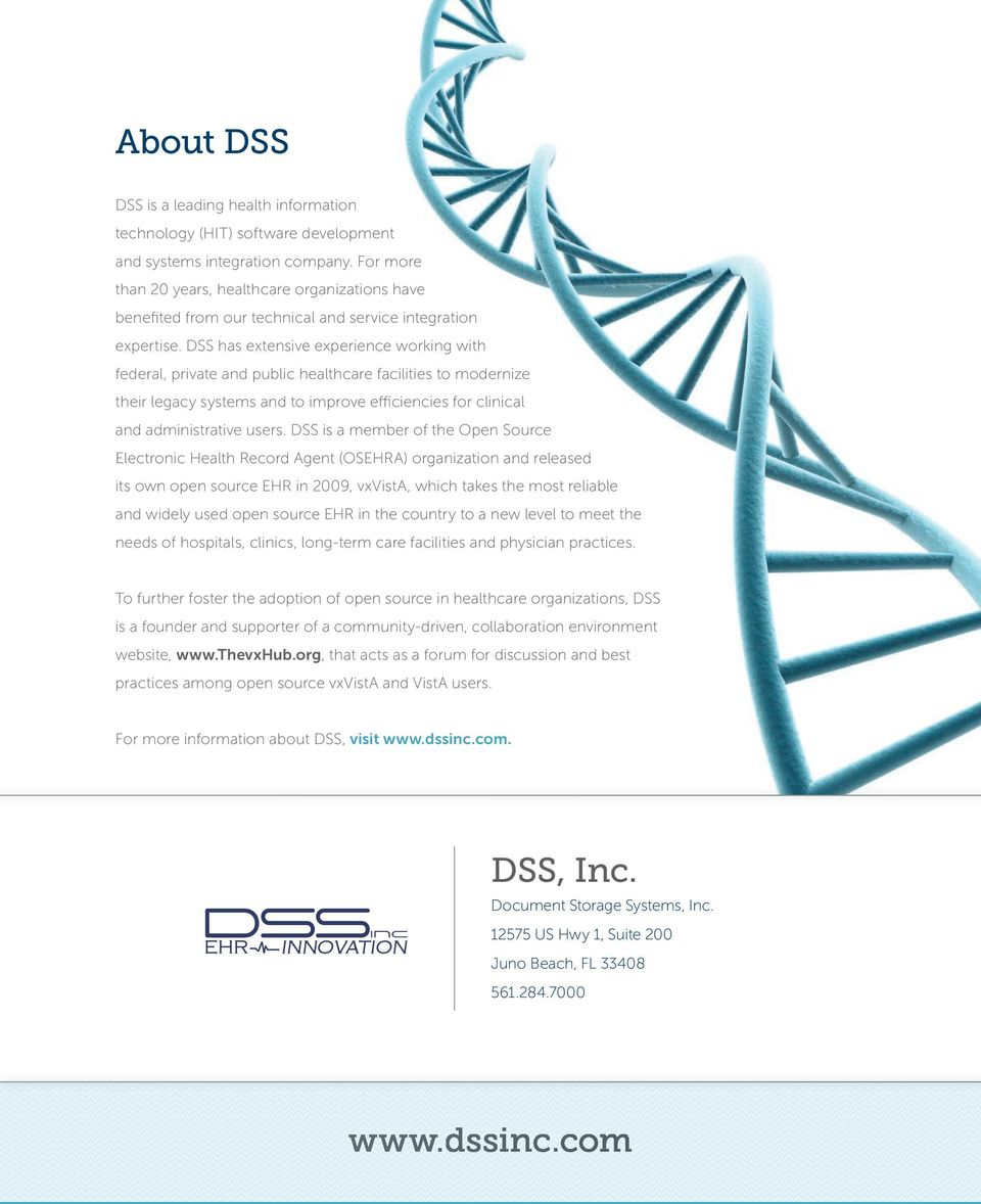 DSS has extensive experience working with federal, private and public healthcare facilities to modernize their legacy systems and to improve efficiencies for clinical and administrative users.