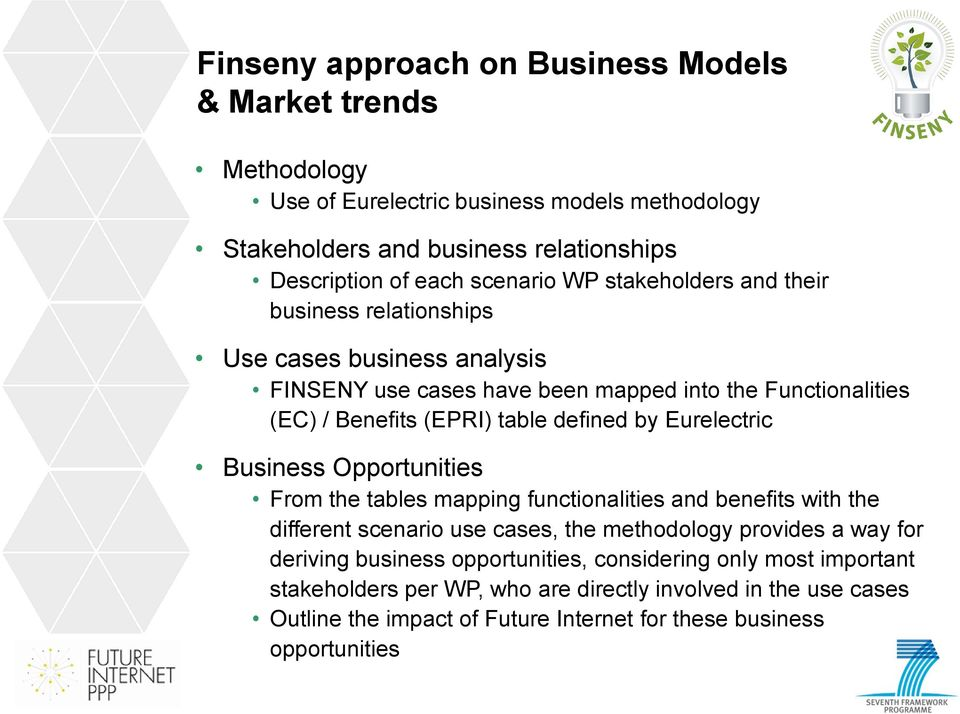 Eurelectric Business Opportunities From the tables mapping functionalities and benefits with the different scenario use cases, the methodology provides a way for deriving business