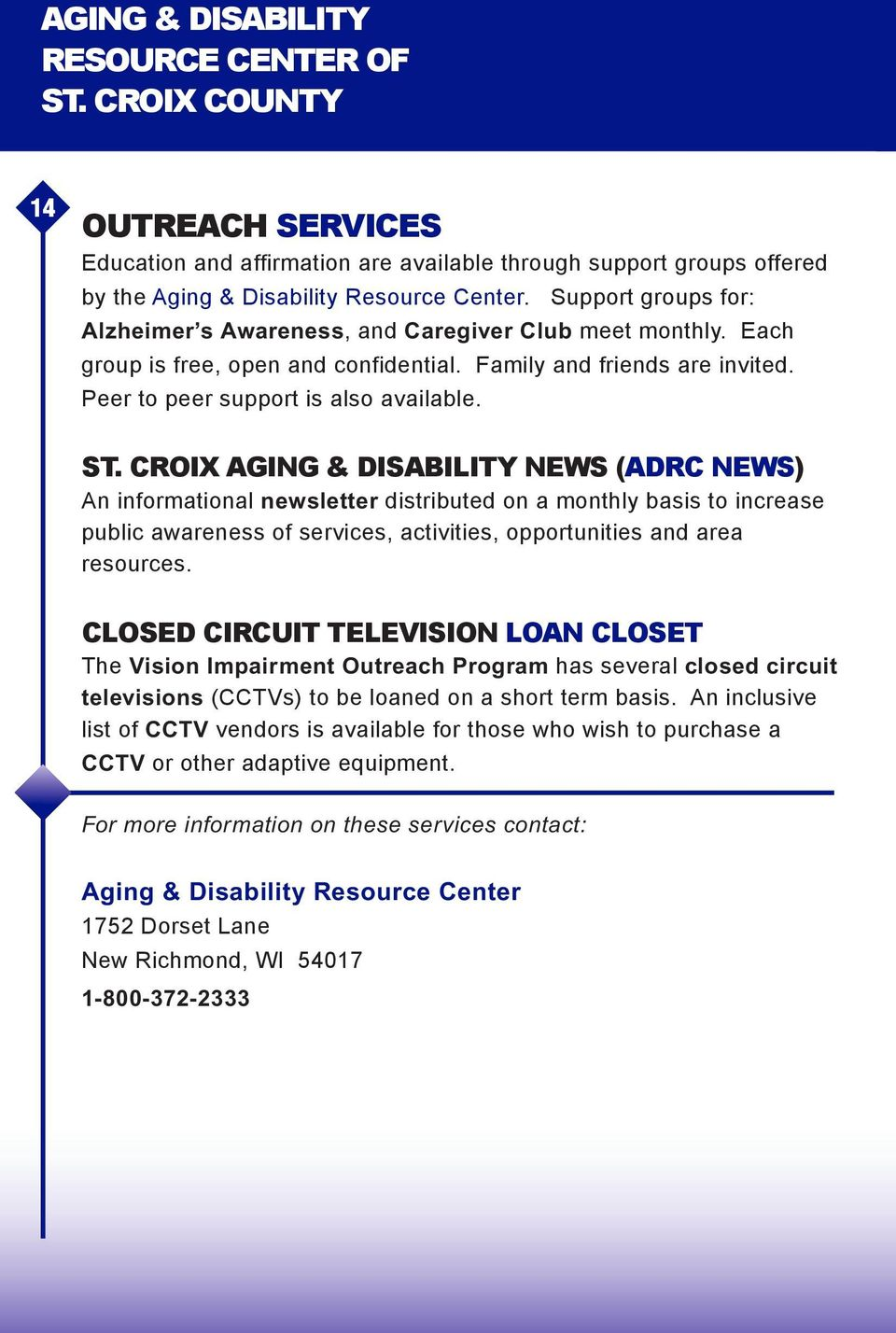 CROIX AGING & DISABILITY NEWS (ADRC NEWS) An informational newsletter distributed on a monthly basis to increase public awareness of services, activities, opportunities and area resources.