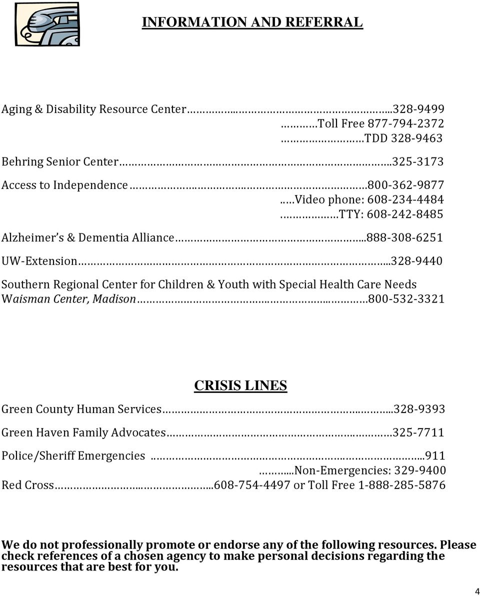 .328-9440 Southern Regional Center for Children & Youth with Special Health Care Needs Waisman Center, Madison... 800-532-3321 CRISIS LINES Green County Human Services.