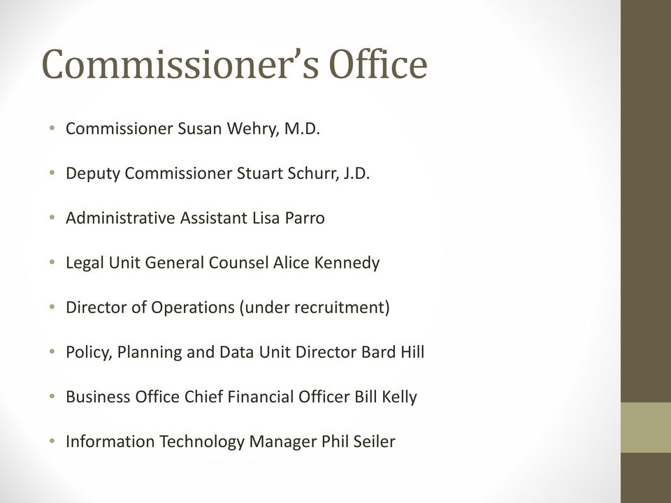 General Counsel Alice Kennedy Director of Operations (under recruitment) Policy,