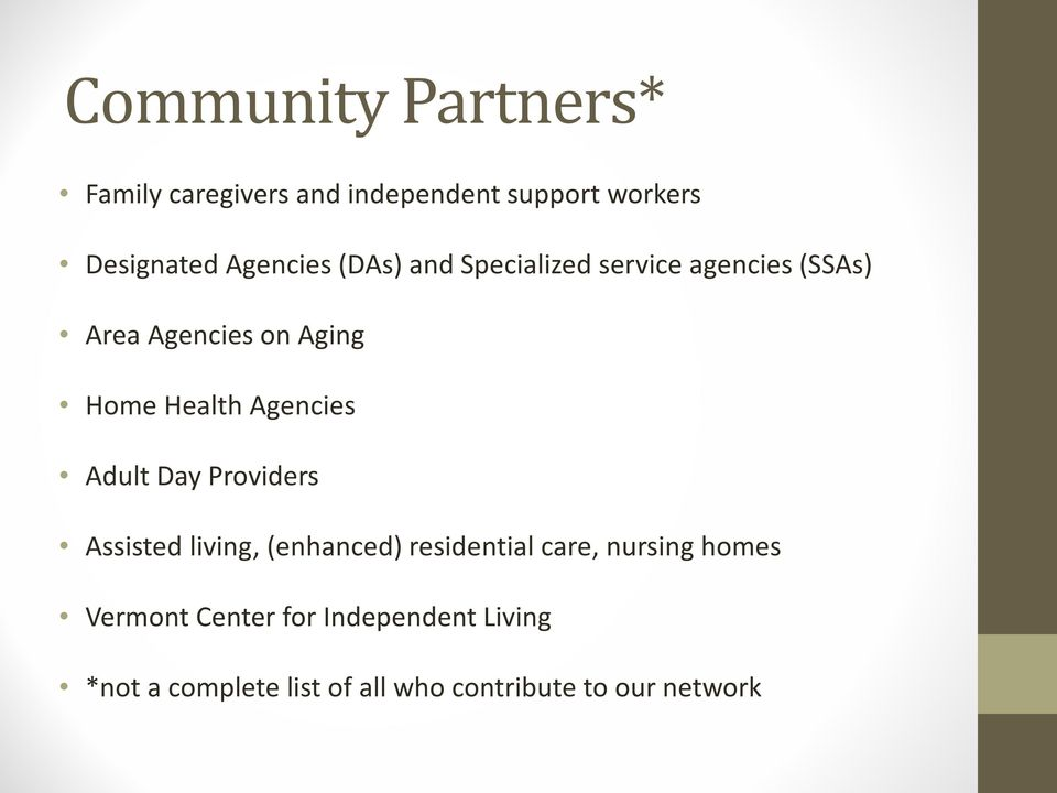 Health Agencies Adult Day Providers Assisted living, (enhanced) residential care,