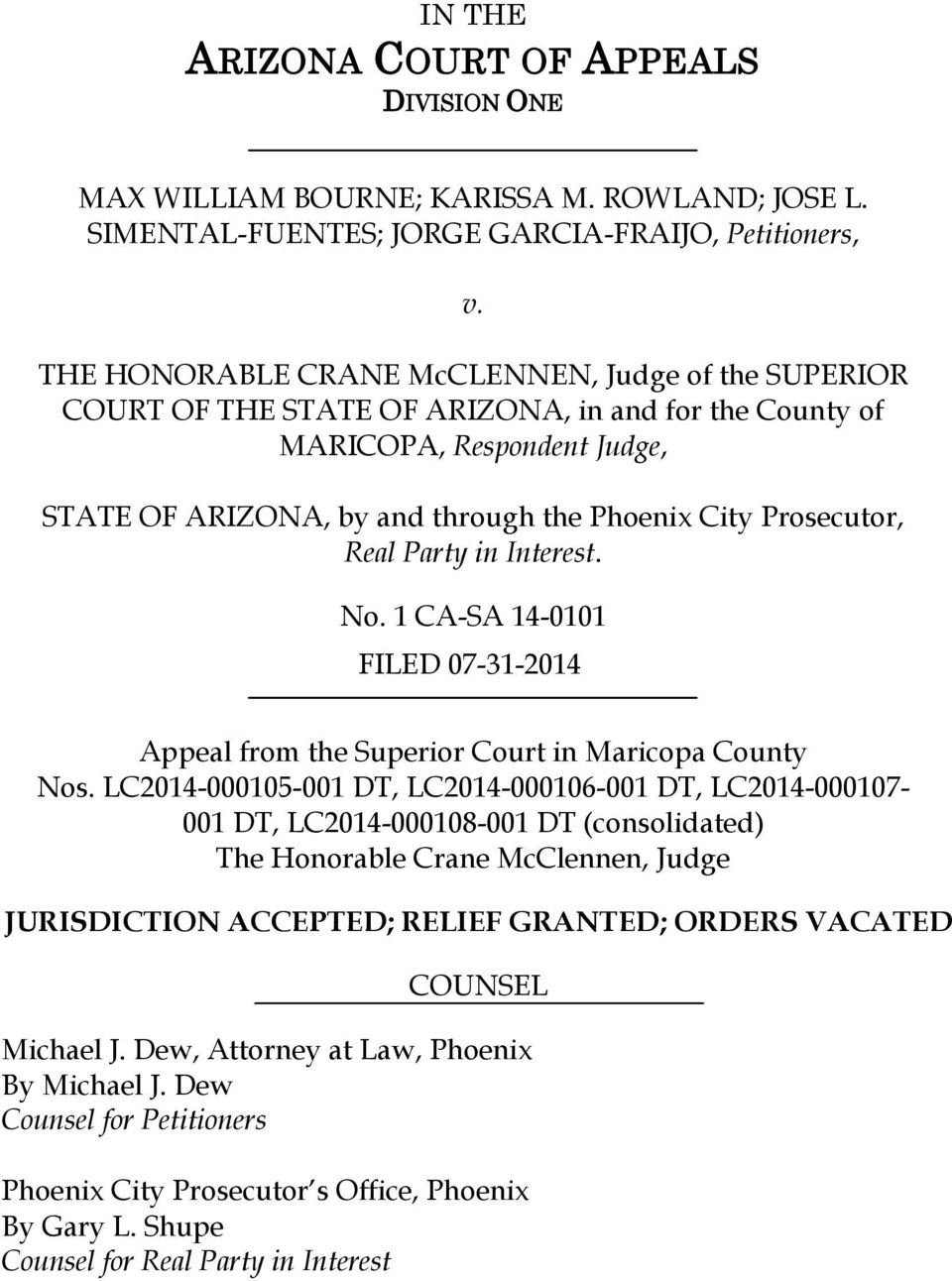 Real Party in Interest. No. 1 CA-SA 14-0101 Appeal from the Superior Court in Maricopa County Nos.
