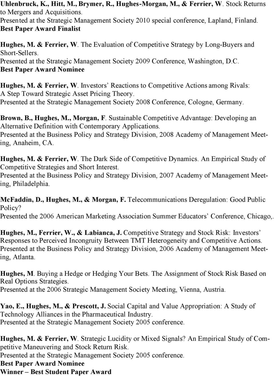 The Evaluation of Competitive Strategy by Long-Buyers and Short-Sellers. Presented at the Strategic Management Society 2009 Conference, Washington, D.C. Best Paper Award Nominee Hughes, M.