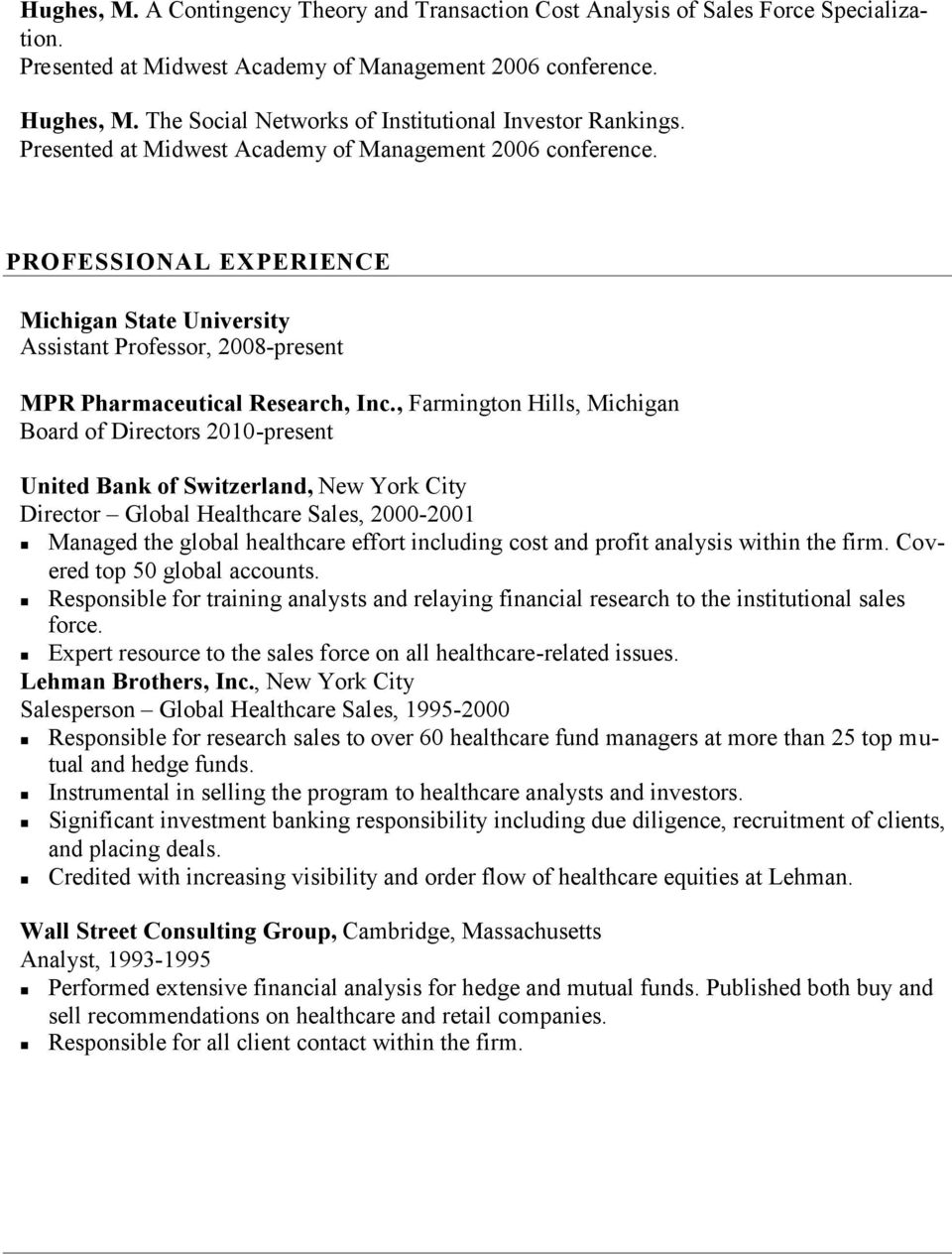 PROFESSIONAL EXPERIENCE Michigan State University Assistant Professor, 2008-present MPR Pharmaceutical Research, Inc.
