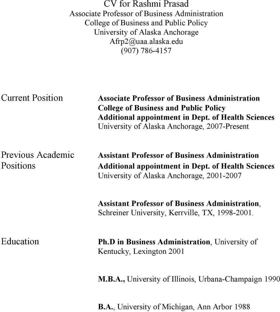 of Health Sciences University of Alaska Anchorage, 2007 Present Previous Academic Positions Assistant Professor of Business Administration Additional appointment in Dept.