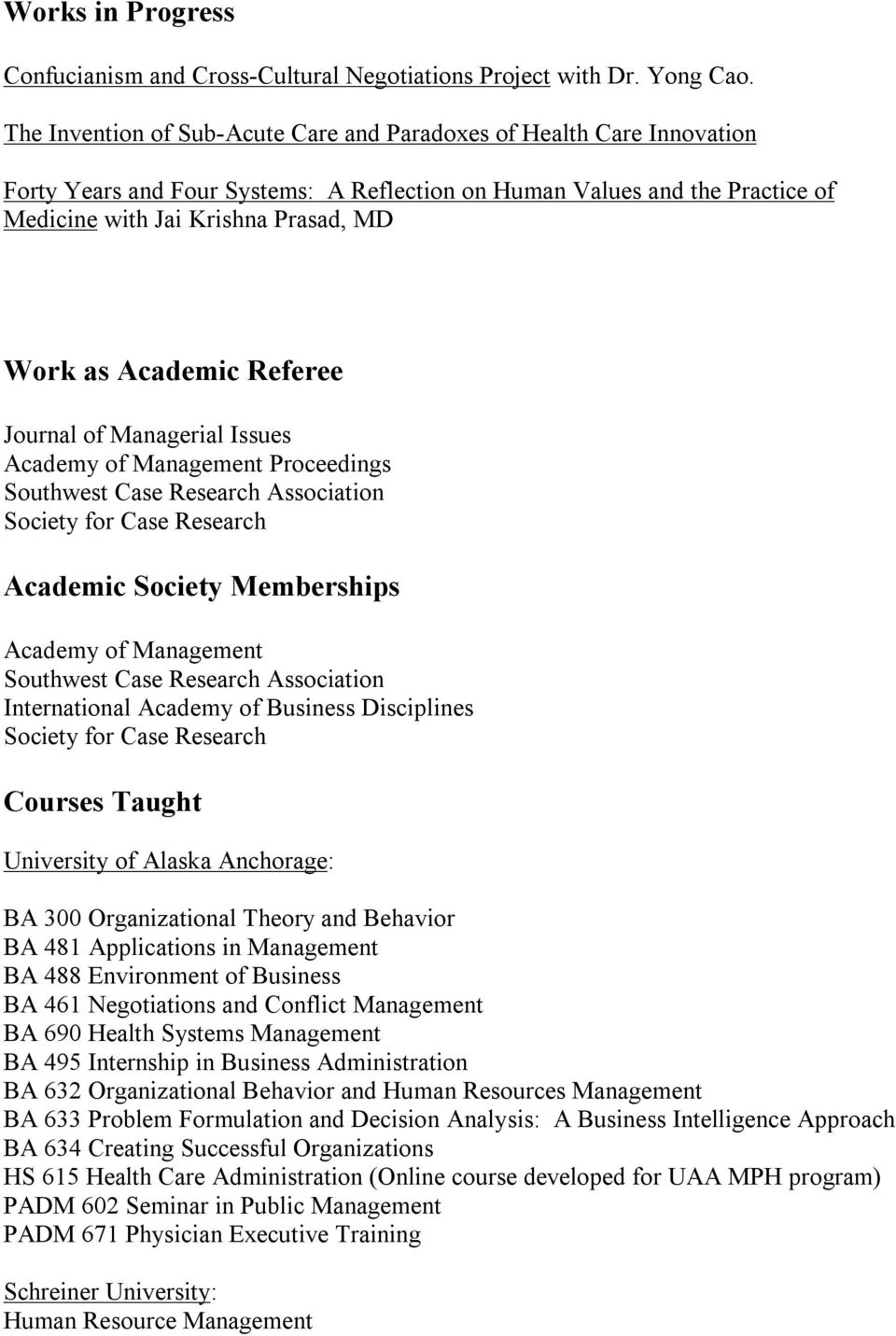 Academic Referee Journal of Managerial Issues Academy of Management Proceedings Southwest Case Research Association Society for Case Research Academic Society Memberships Academy of Management