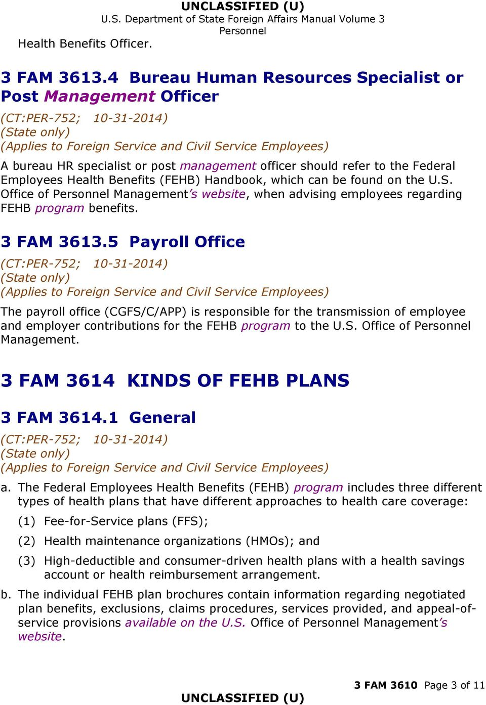 found on the U.S. Office of Management s website, when advising employees regarding FEHB program benefits. 3 FAM 3613.